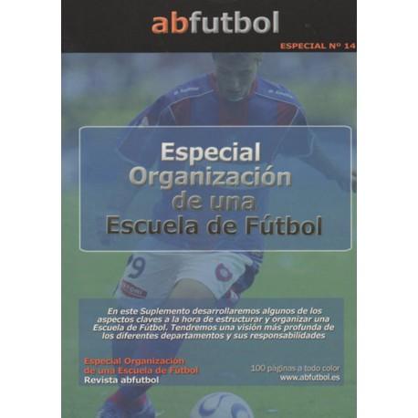ESPECIAL Nº 14: ORGANIZACIÓN DE UNA ESCUELA DE FÚTBOL