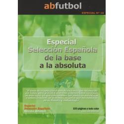 ESPECIAL Nº 16: SELECCIÓN ESPAÑOLA, DE LA BASE A LA ABSOLUTA