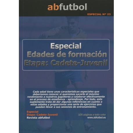 ESPECIAL Nº 23: EDADES DE FORMACIÓN ETAPA CADETE-JUVENIL