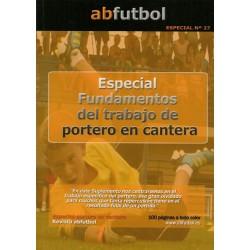 ESPECIAL Nº 27: FUNDAMENTOS DEL TRABAJO DE PORTERO EN CANTERA
