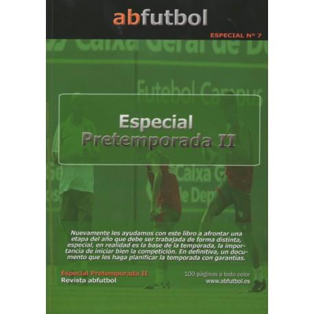 ESPECIAL Nº 7: PRETEMPORADA II